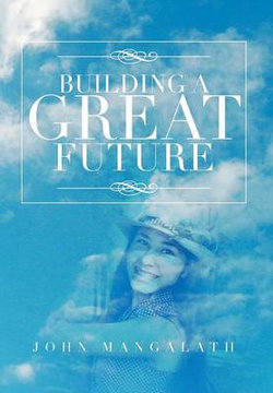 Building a Great Future