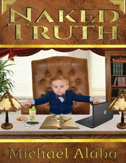 Naked Truth A Screenplay by Michael Alaba