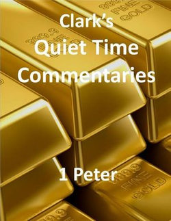 Clark's Quiet Time Commentaries: 1 Peter