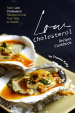 Low Cholesterol Recipes Cookbook