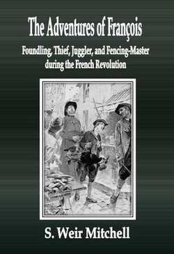 The Adventures of François Foundling, Thief, Juggler, and Fencing-Master during the French Revolution
