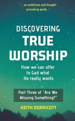 Discovering True Worship
