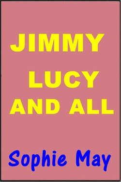Jimmy, Lucy and All