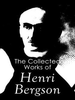 The Complete Works of Henri Bergson