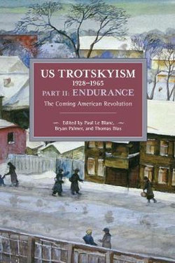US Trotskyism 1928-1965 Part II: Endurance
