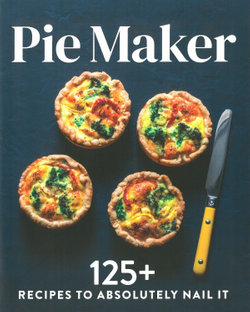 The Pie Maker Cookbook