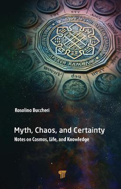 Myth, Chaos, and Certainty