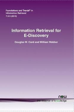 Information Retrieval for E-Discovery