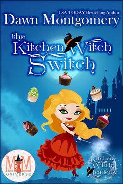 The Kitchen Witch Switch: Magic and Mayhem Universe
