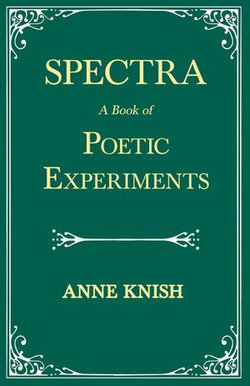 Spectra - A Book of Poetic Experiments
