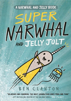 Narwhal and Jelly : Super Narwhal and Jelly Jolt