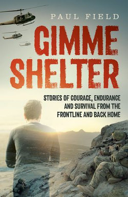 Gimme Shelter: Stories of courage, endurance and survival from the frontline and back home