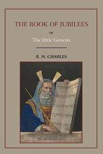 The Book of Jubilees, or Little Genesis