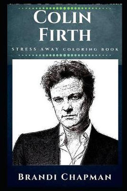 Colin Firth Stress Away Coloring Book