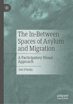 The in-Between Spaces of Asylum and Migration