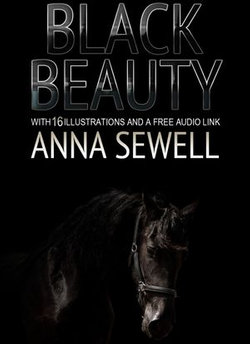 Black Beauty: With 16 Illustrations and a Free Audio Link.