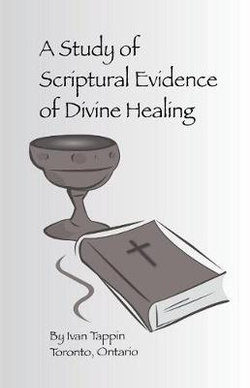 A Study of Scriptural Evidence of Divine Healing