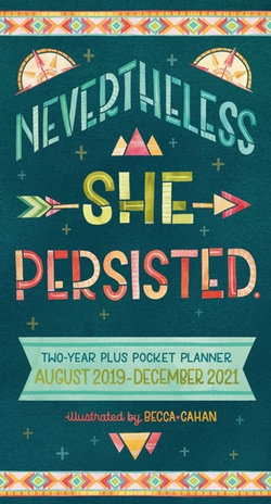 Nevertheless She Persisted Two-Year Plus Pocket Planner
