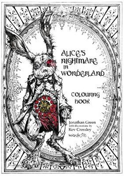 Alice's Nightmare in Wonderland Colouring Book