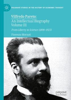 Vilfredo Pareto: An Intellectual Biography Volume III