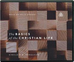 The Basics of the Christian Life