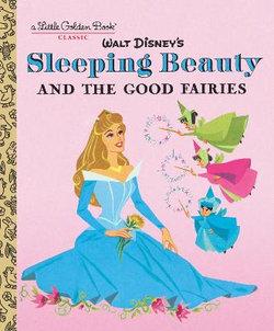 Sleeping Beauty and the Good Fairies (Disney Classic)
