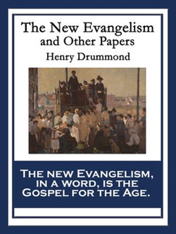 The New Evangelism and Other Papers