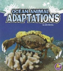 Ocean Animal Adaptations (Amazing Animal Adaptations)