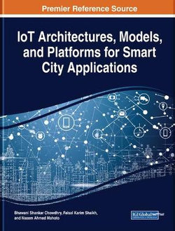 IoT Architectures, Models, and Platforms for Smart City Applications