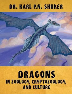 Dragons in Zoology, Cryptozoology, and Culture