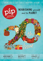 Pip - Australian Permaculture Magazine - 12 Month Subscription
