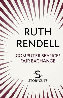 Computer Seance / Fair Exchange (Storycuts)