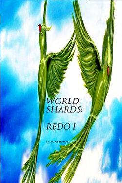 World Shards: Redo I