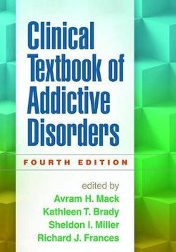 Clinical Textbook of Addictive Disorders, Fourth Edition