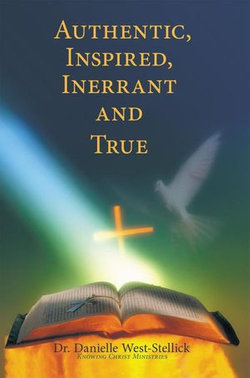 Authentic, Inspired, Inerrant and True