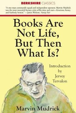 Books Are Not Life, But Then What Is?