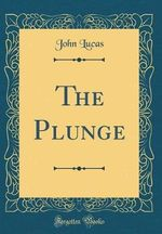 The Plunge (Classic Reprint)