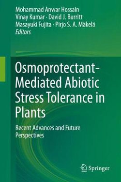 Osmoprotectant-Mediated Abiotic Stress Tolerance in Plants