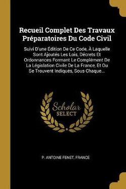 Recueil Complet Des Travaux Preparatoires Du Code Civil