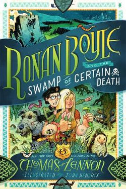 Ronan Boyle and the Swamp of Certain Death (Ronan Boyle #2)