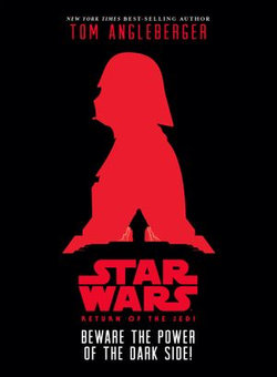 Star Wars: Return of the Jedi: Beware the Power of the Dark Side!