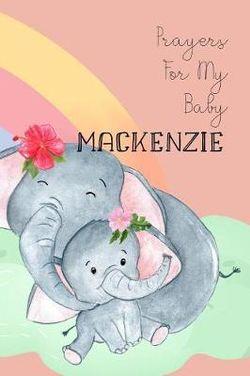 Prayers for My Baby MacKenzie
