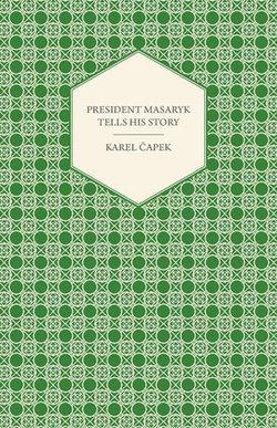 President Masaryk Tells His Story