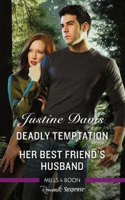 Deadly Temptation/Her Best Friend's Husband