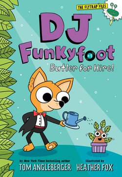DJ Funkyfoot: Butler for Hire! (DJ Funkyfoot #1)