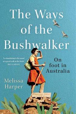The Ways of the Bushwalker