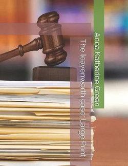 The Leavenworth Case: Large Print