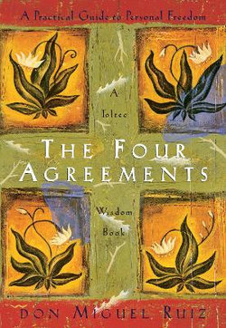The Four Agreements : Wisdom Book