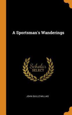 A Sportsman's Wanderings