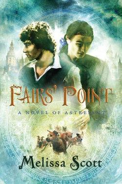 Fairs' Point: A Novel of Astreiant